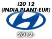 I20 12 (INDIA PLANT-EUR)