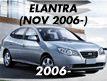 ELANTRA 06MY: NOV.2006-