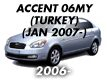 ACCENT 06MY (TURKEY): JAN.2007-