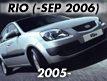 RIO 05MY: -SEP.2006